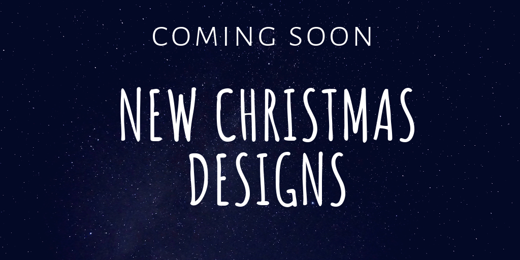 Coming Soon new christmas designs